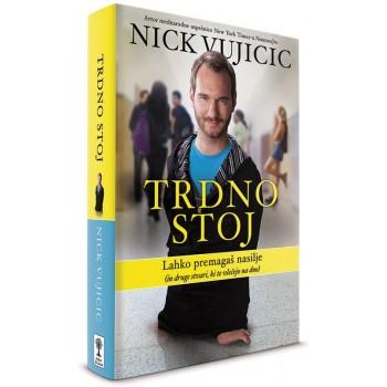 Nick Vujicic - Trdno stoj, trde platnice