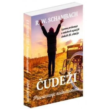 R. W. Schambach: Čudeži - Prisostvovanje nadnaravnemu, E-knjiga