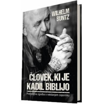 Wilhelm Buntz - Človek, ki je kadil Biblijo