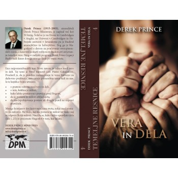 Derek Prince - Temeljne resnice 04 - Vera in dela