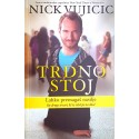Nick Vujicic - Trdno stoj, mehka vezava