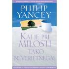 Philip Yancey - Kaj je pri milosti tako neverjetnega