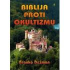 Branko Dežman - Biblija proti okultizmu