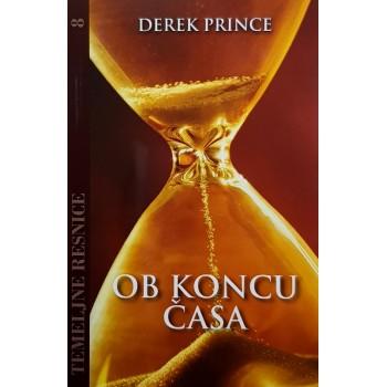 Derek Prince - Temeljne resnice 08 - Ob koncu časa