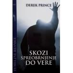 Derek Prince - Temeljne resnice 03 - Skozi spreobrnjenje do vere