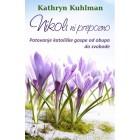 Kathryn Kuhlman - Nikoli ni prepozno